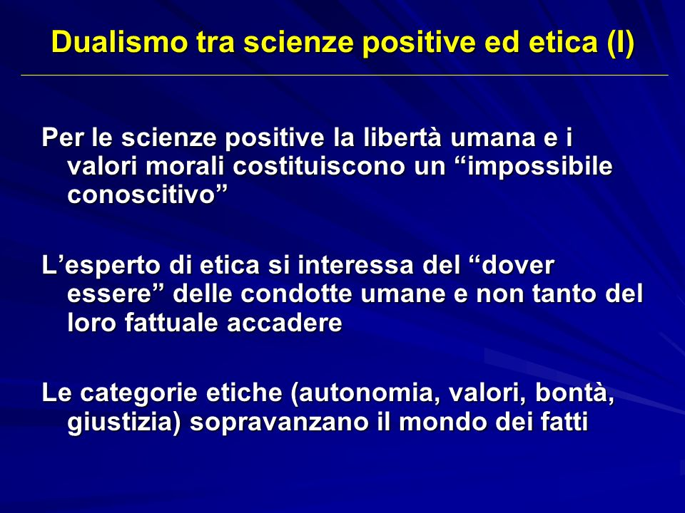 Dualismo tra scienze positive ed etica (I)