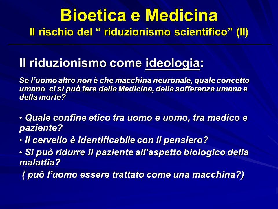 Bioetica e Medicina Il rischio del riduzionismo scientifico (II)