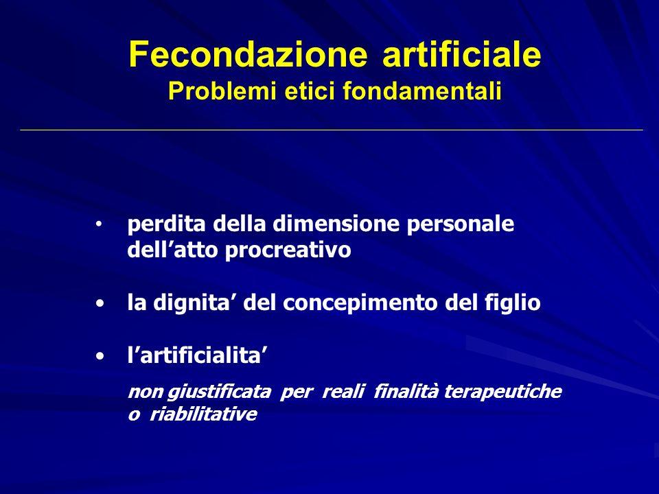 Fecondazione artificiale Problemi etici fondamentali