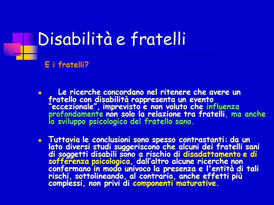 Disabilità e fratelli E i fratelli