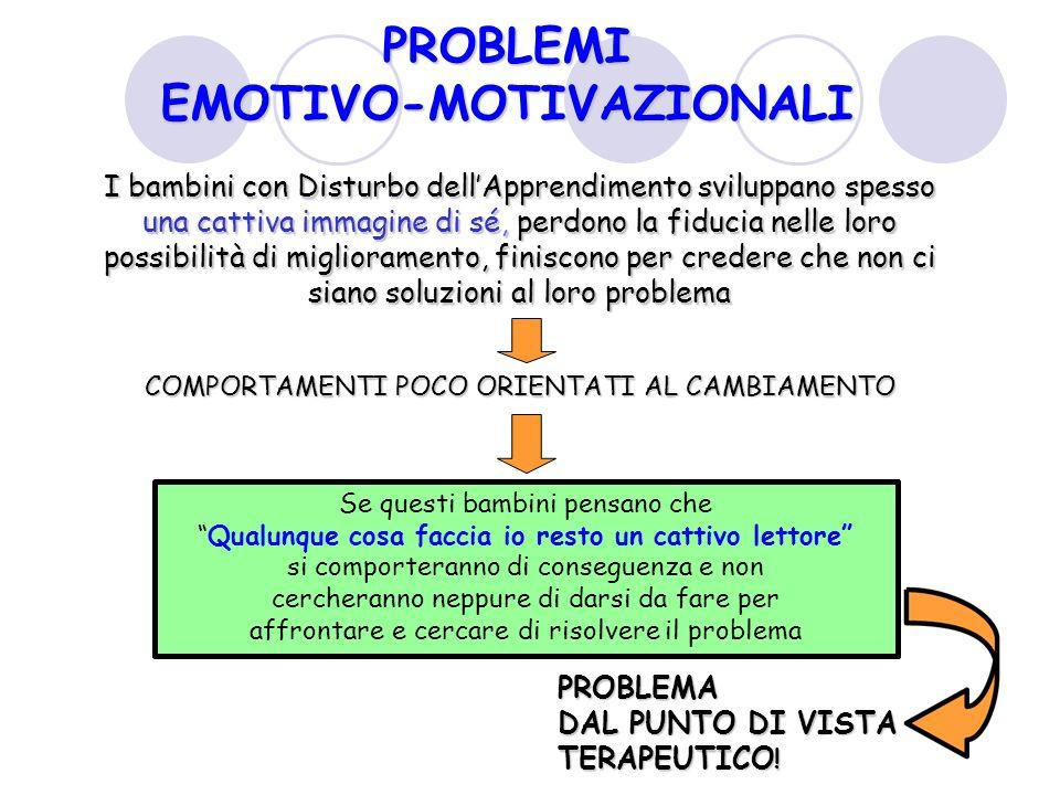 PROBLEMI EMOTIVO-MOTIVAZIONALI