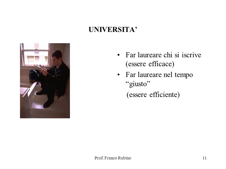 Far laureare chi si iscrive (essere efficace)
