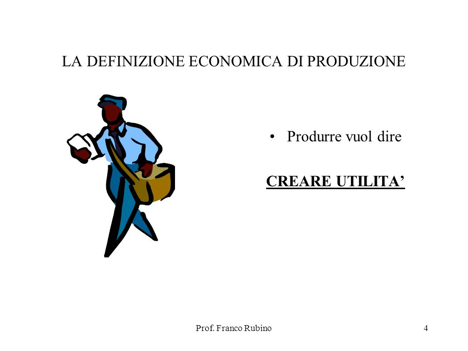 LA DEFINIZIONE ECONOMICA DI PRODUZIONE