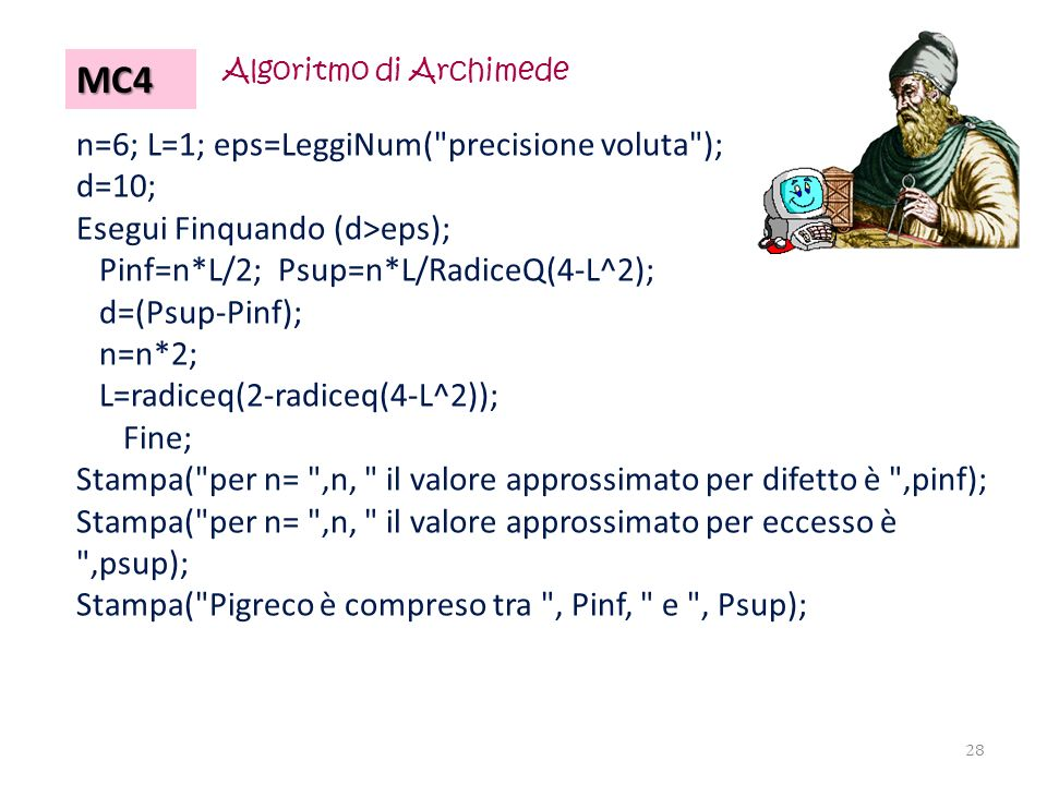 MC4 n=6; L=1; eps=LeggiNum( precisione voluta ); d=10;