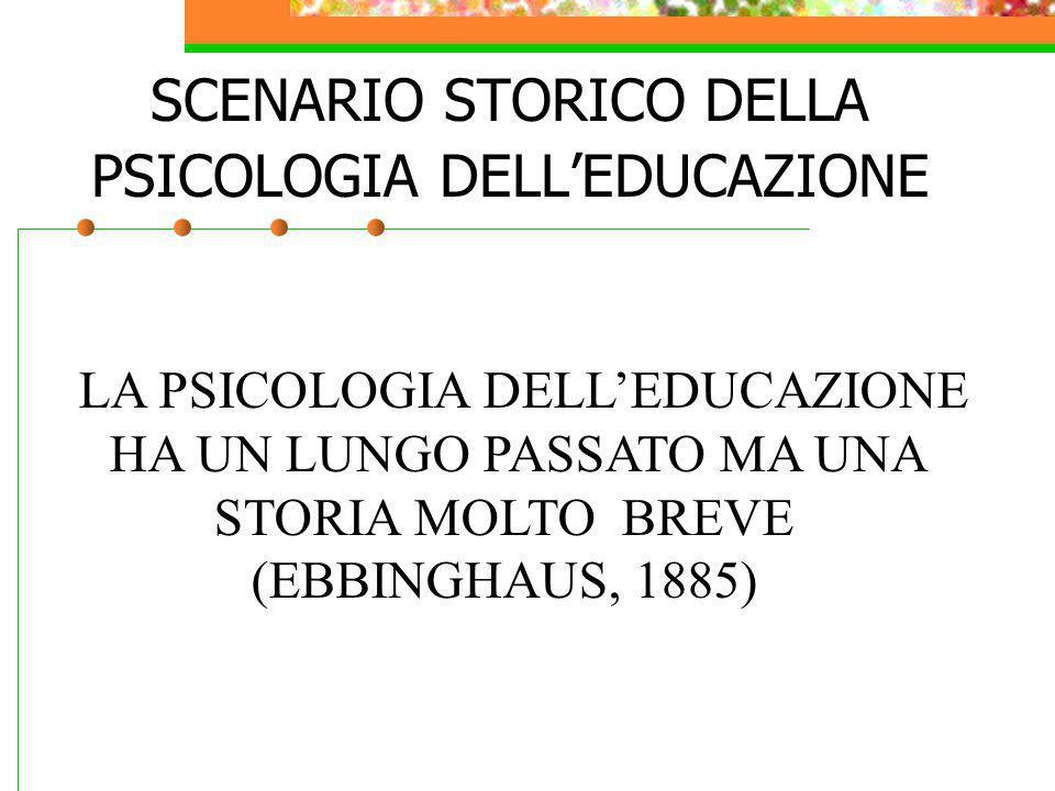 SCENARIO STORICO DELLA PSICOLOGIA DELL'EDUCAZIONE