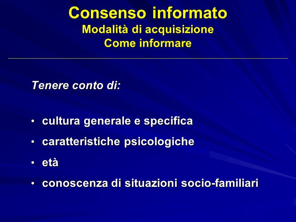 Consenso informato Modalità di acquisizione Come informare