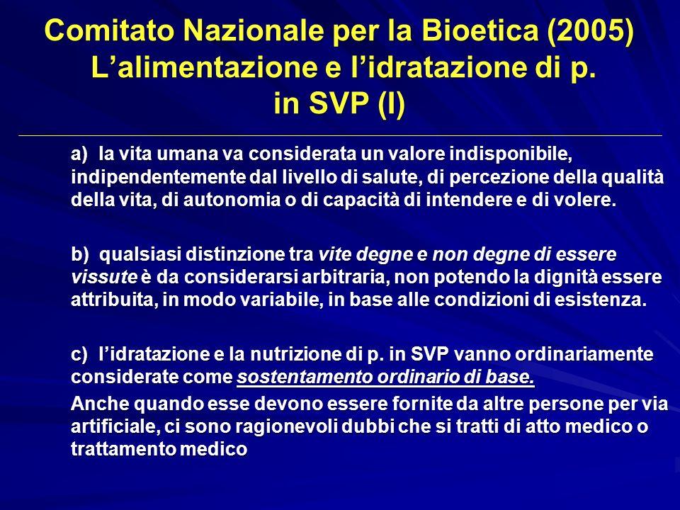 Comitato Nazionale per la Bioetica (2005) L'alimentazione e l'idratazione di p. in SVP (I)