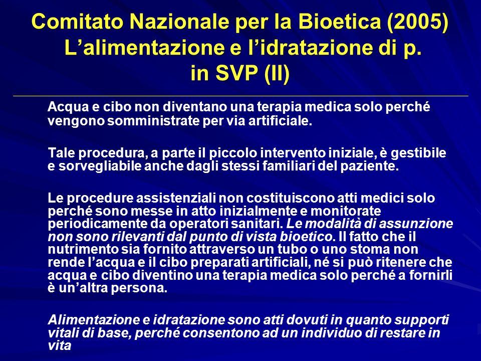 Comitato Nazionale per la Bioetica (2005) L'alimentazione e l'idratazione di p. in SVP (II)