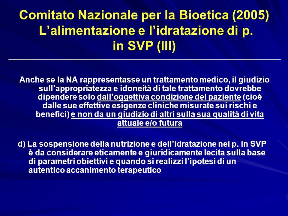 Comitato Nazionale per la Bioetica (2005) L'alimentazione e l'idratazione di p. in SVP (III)