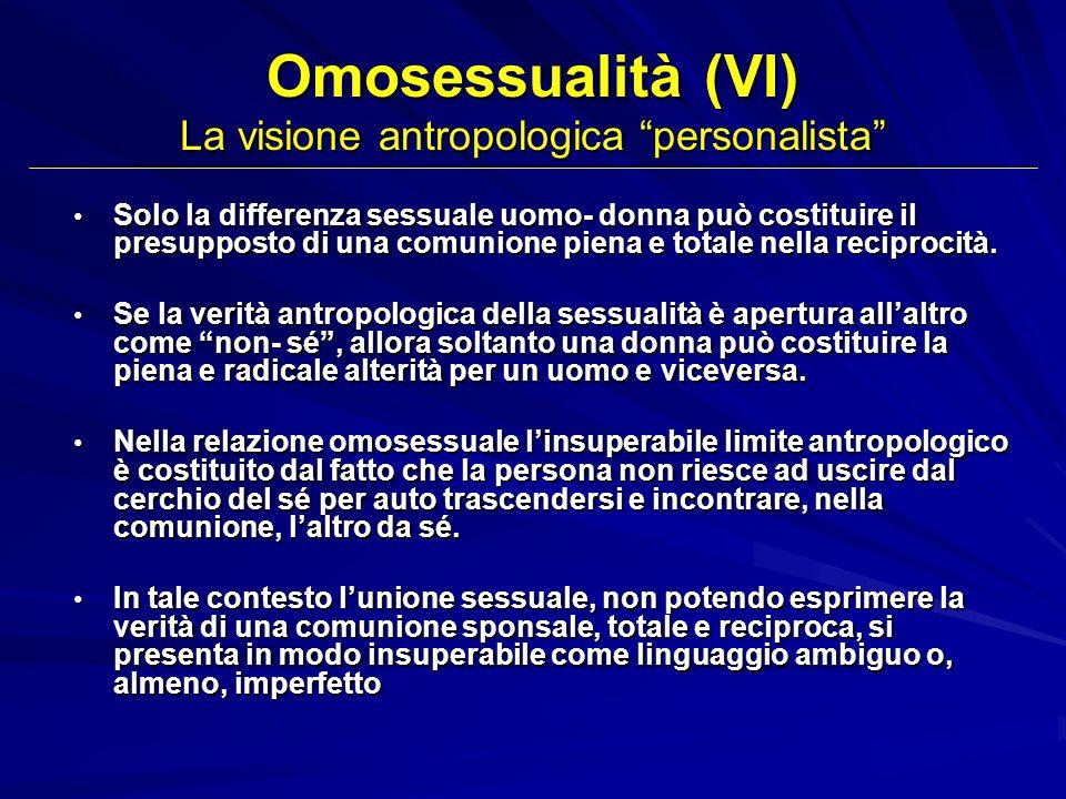Omosessualità (VI) La visione antropologica personalista
