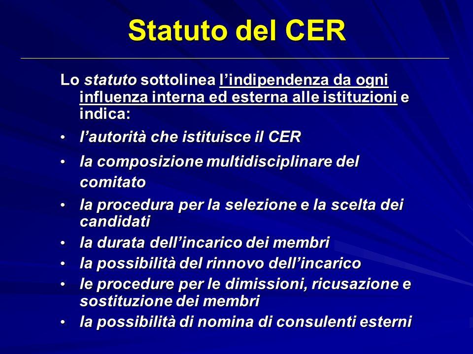 Statuto del CER Lo statuto sottolinea l'indipendenza da ogni influenza interna ed esterna alle istituzioni e indica: