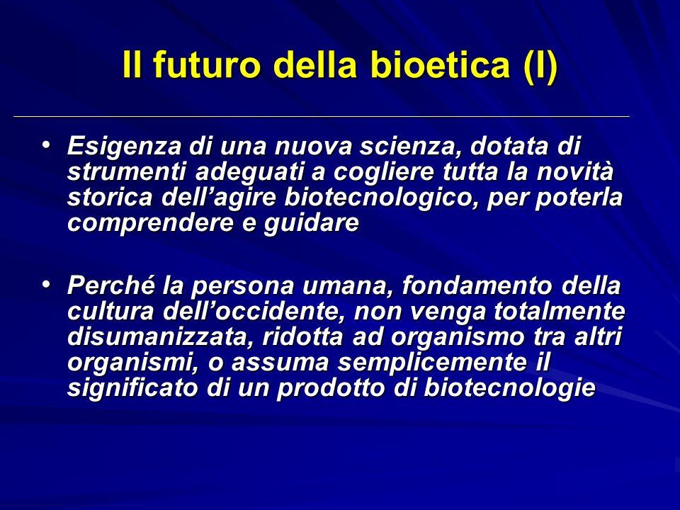 Il futuro della bioetica (I)