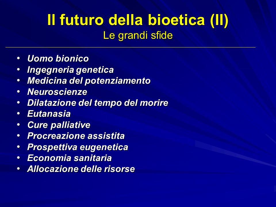 Il futuro della bioetica (II) Le grandi sfide