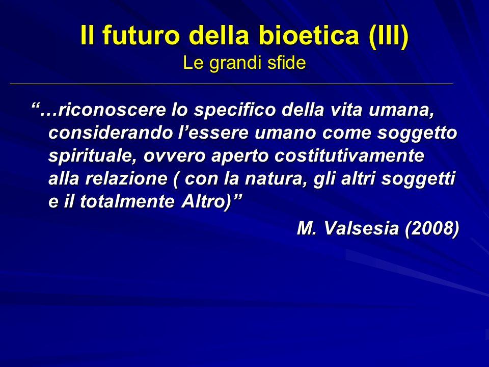 Il futuro della bioetica (III) Le grandi sfide