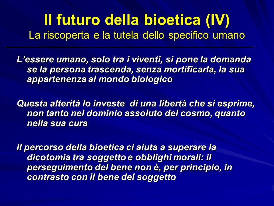 Il futuro della bioetica (IV) La riscoperta e la tutela dello specifico umano