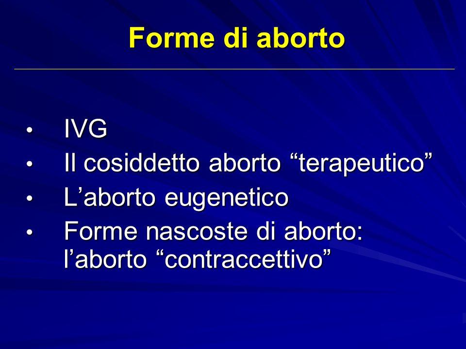 Forme di aborto IVG Il cosiddetto aborto terapeutico