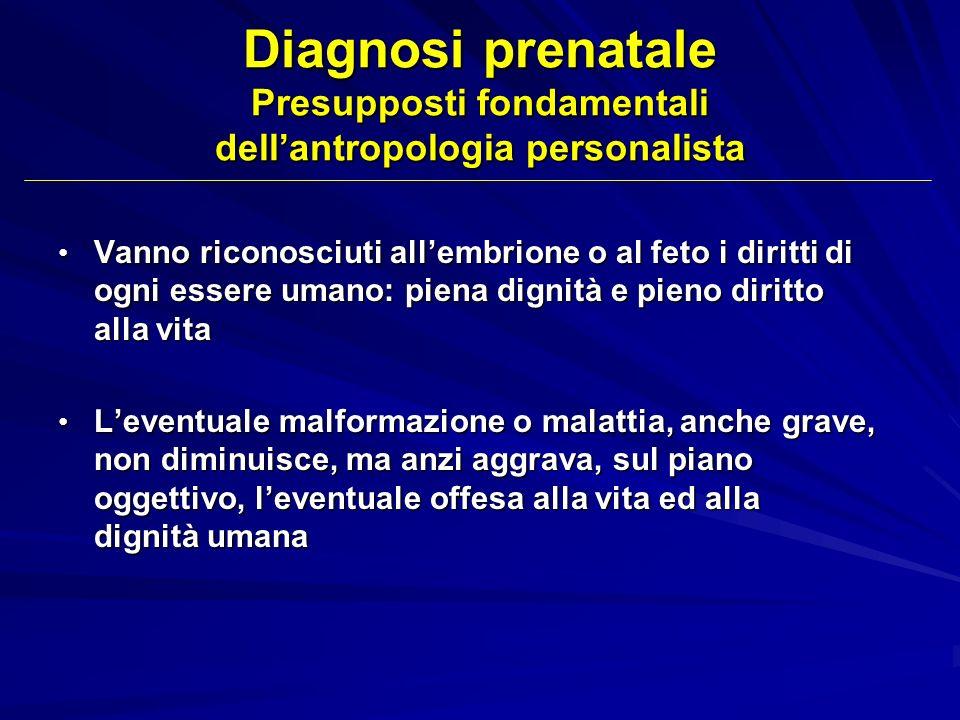 Diagnosi prenatale Presupposti fondamentali dell'antropologia personalista