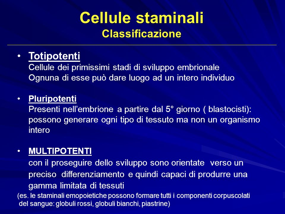 Cellule staminali Classificazione Totipotenti