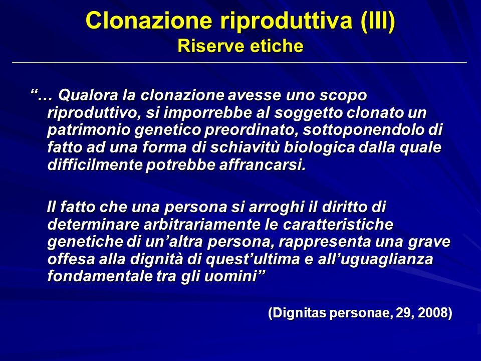 Clonazione riproduttiva (III) Riserve etiche