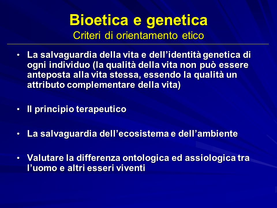 Bioetica e genetica Criteri di orientamento etico