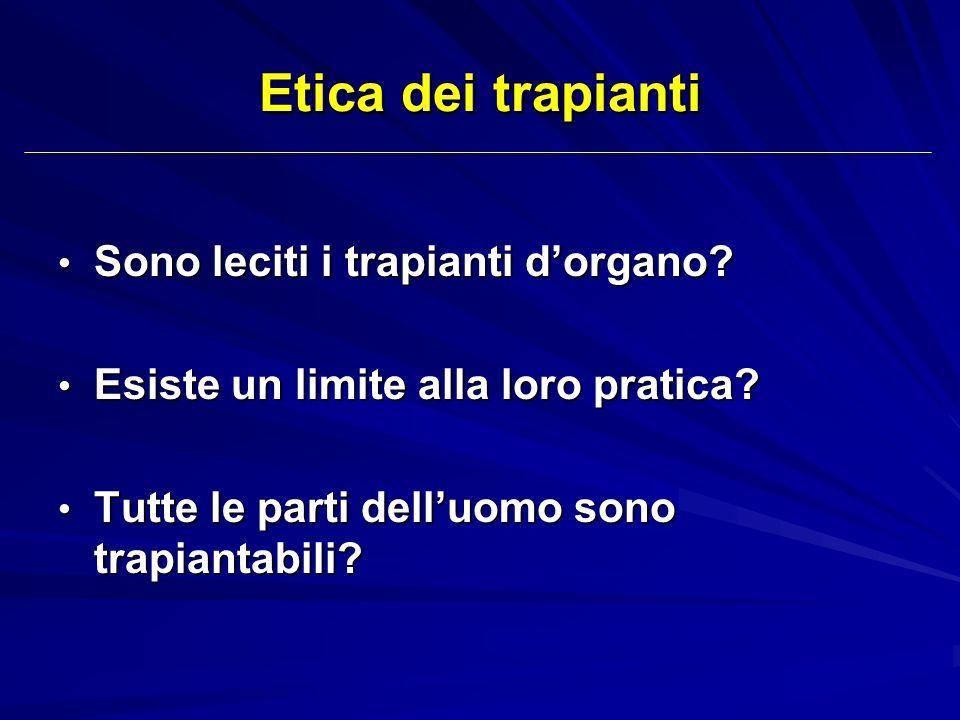 Etica dei trapianti Sono leciti i trapianti d'organo