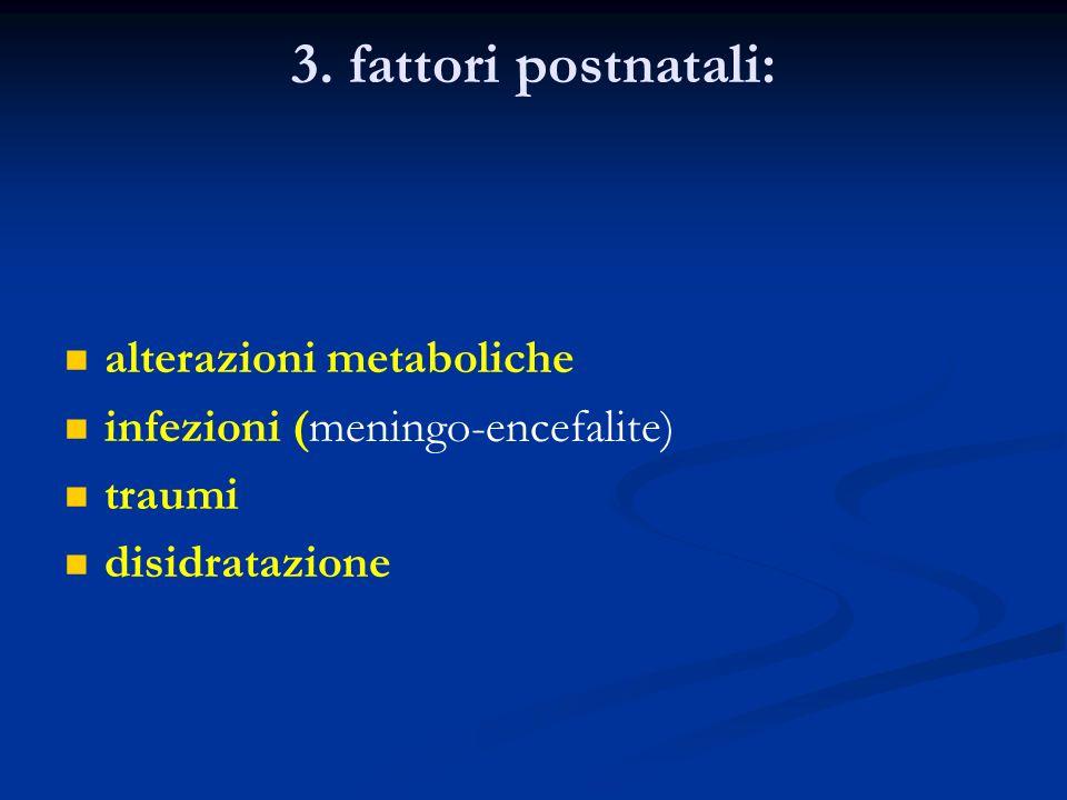 3. fattori postnatali: alterazioni metaboliche