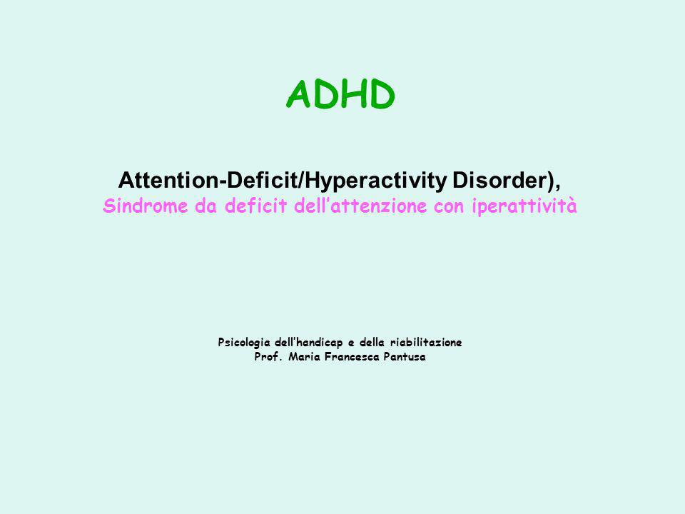 ADHD Attention-Deficit/Hyperactivity Disorder),