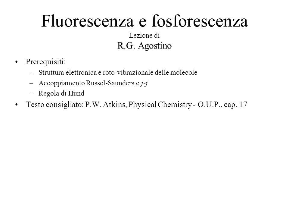 Fluorescenza e fosforescenza Lezione di R.G. Agostino