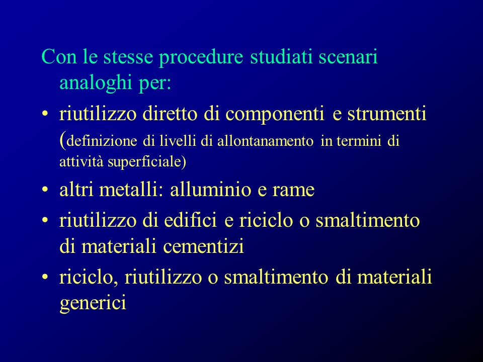 Con le stesse procedure studiati scenari analoghi per: