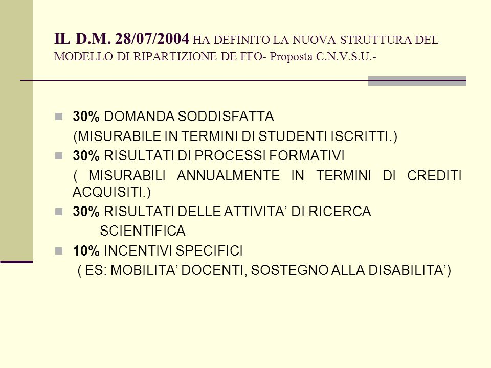 IL D.M. 28/07/2004 HA DEFINITO LA NUOVA STRUTTURA DEL MODELLO DI RIPARTIZIONE DE FFO- Proposta C.N.V.S.U.-