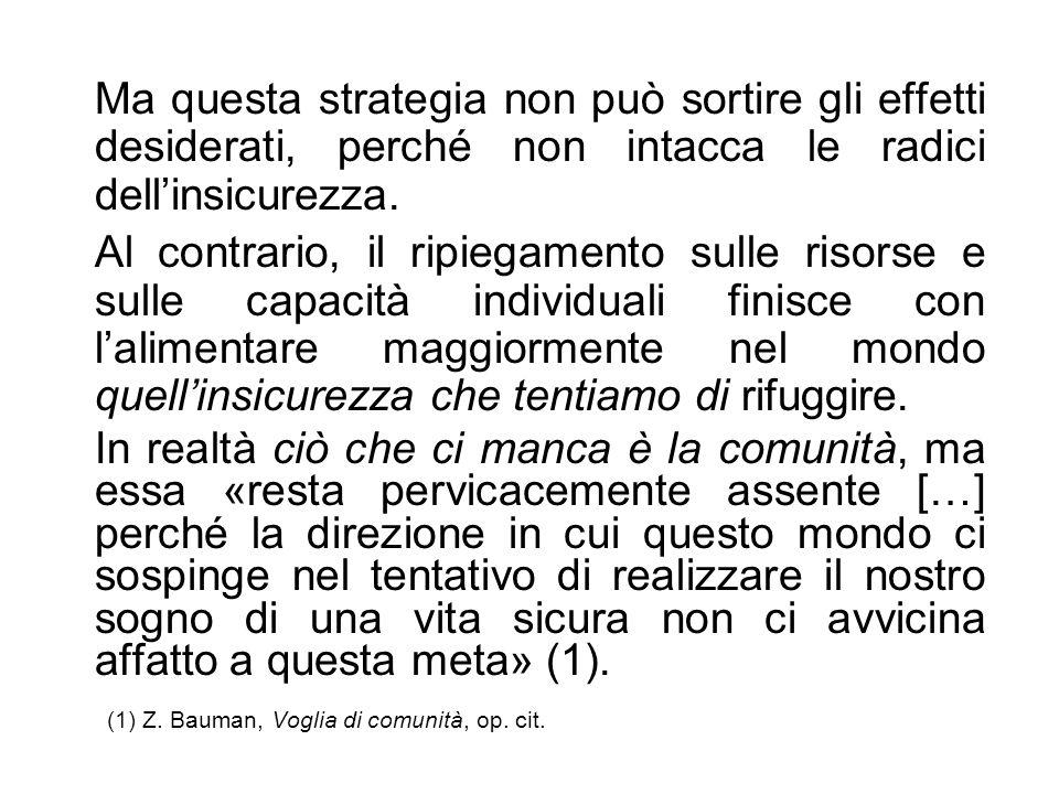(1) Z. Bauman, Voglia di comunità, op. cit.