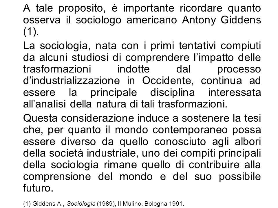 (1) Giddens A., Sociologia (1989), Il Mulino, Bologna 1991.