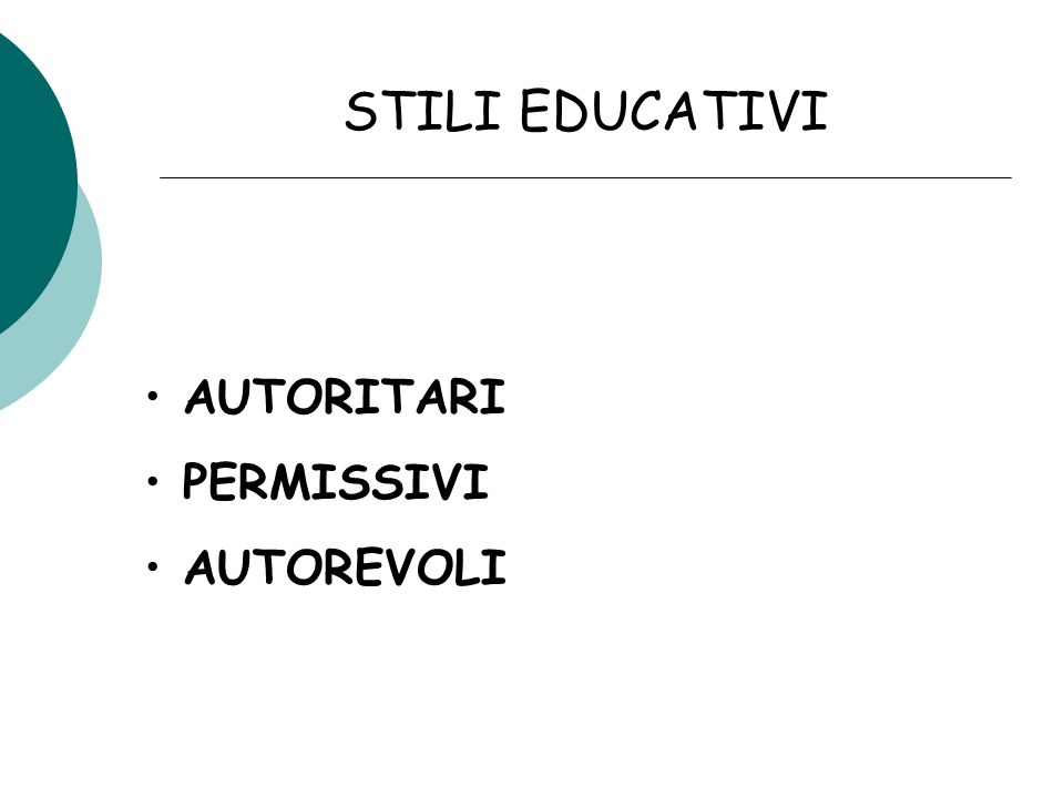 STILI EDUCATIVI AUTORITARI PERMISSIVI AUTOREVOLI