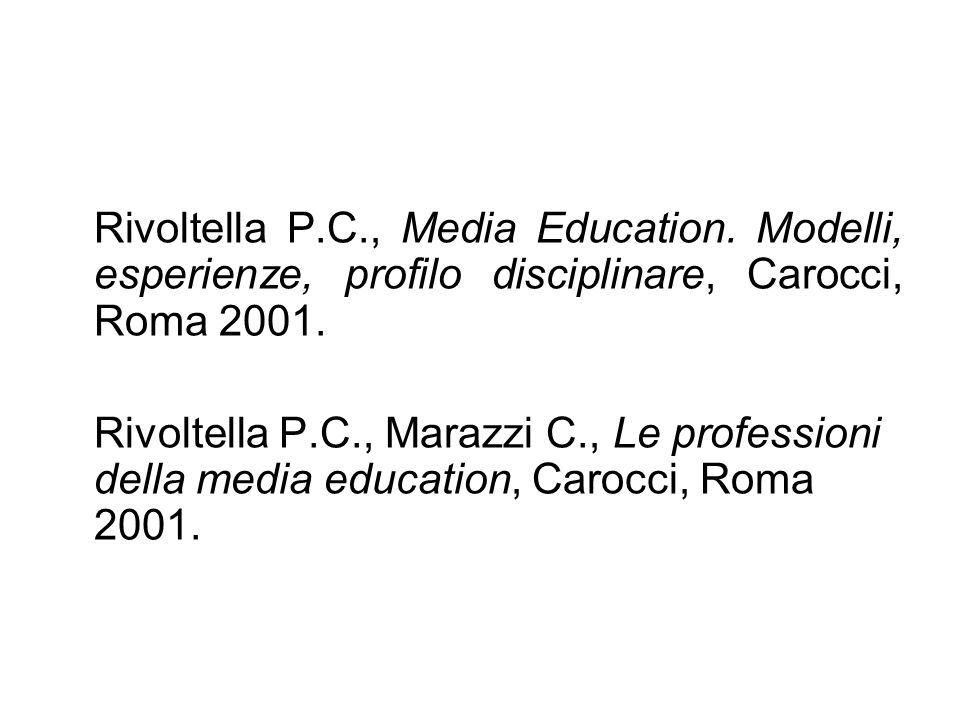 Rivoltella P. C. , Media Education