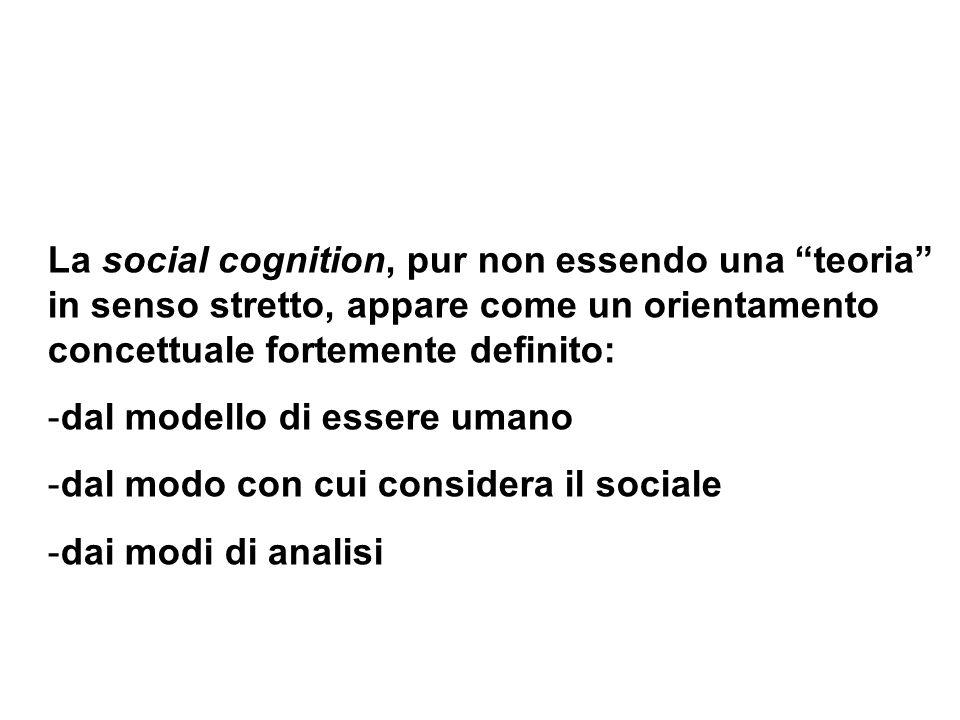 La social cognition, pur non essendo una teoria in senso stretto, appare come un orientamento concettuale fortemente definito: