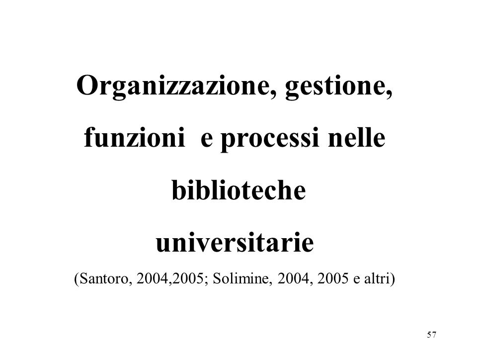 Organizzazione, gestione, funzioni e processi nelle
