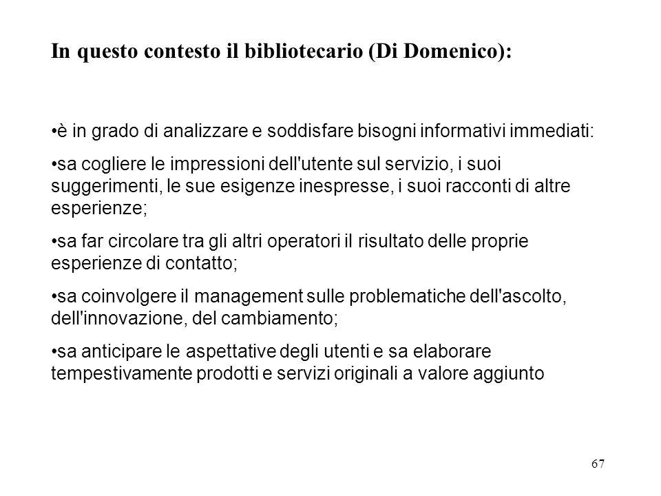 In questo contesto il bibliotecario (Di Domenico):
