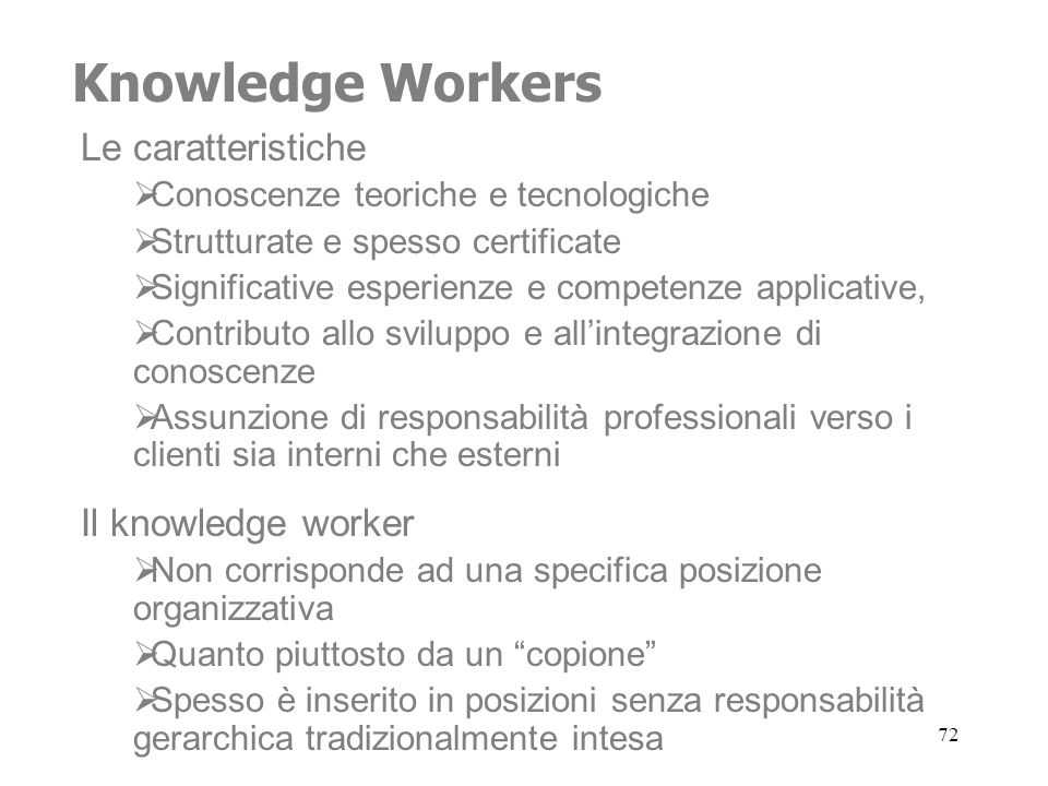 Knowledge Workers Le caratteristiche Il knowledge worker