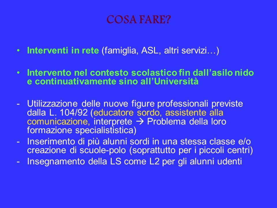 COSA FARE Interventi in rete (famiglia, ASL, altri servizi…)