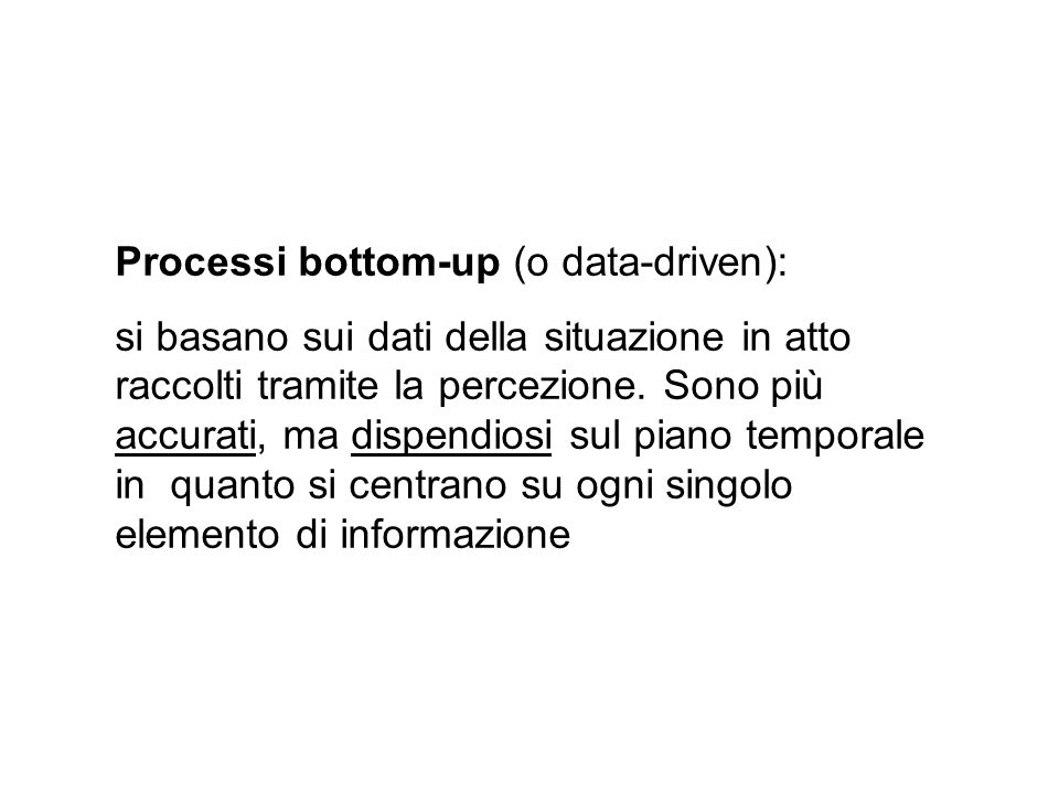 Processi bottom-up (o data-driven):