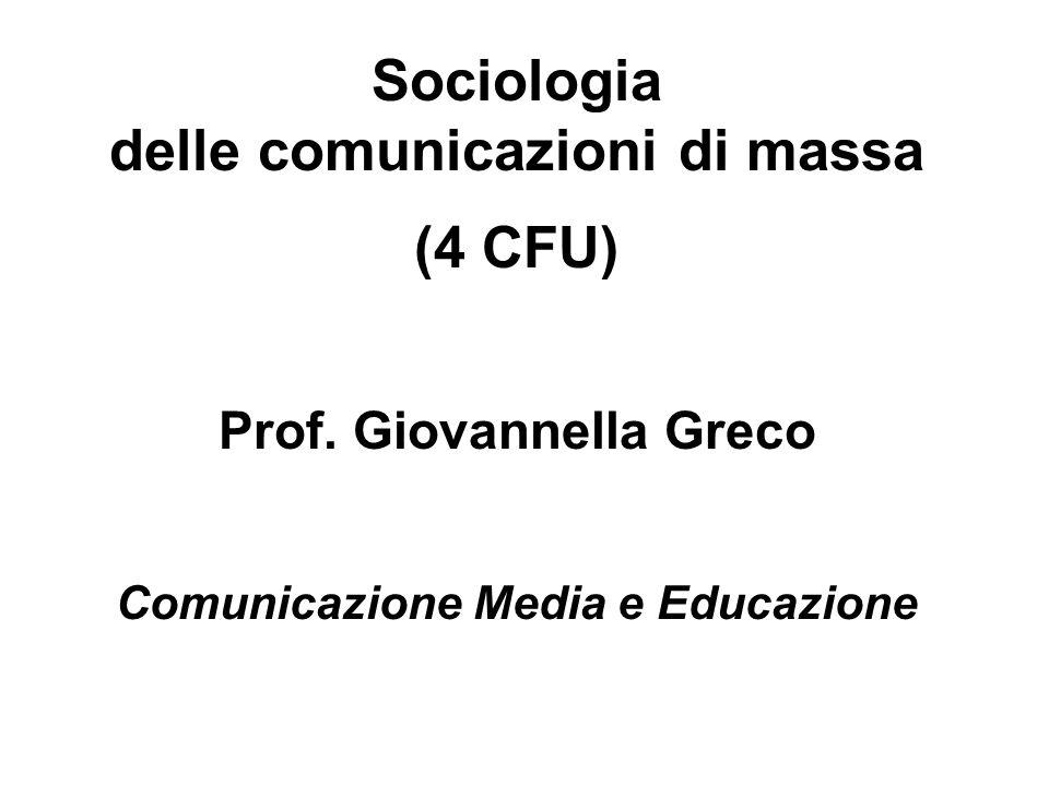 delle comunicazioni di massa Comunicazione Media e Educazione