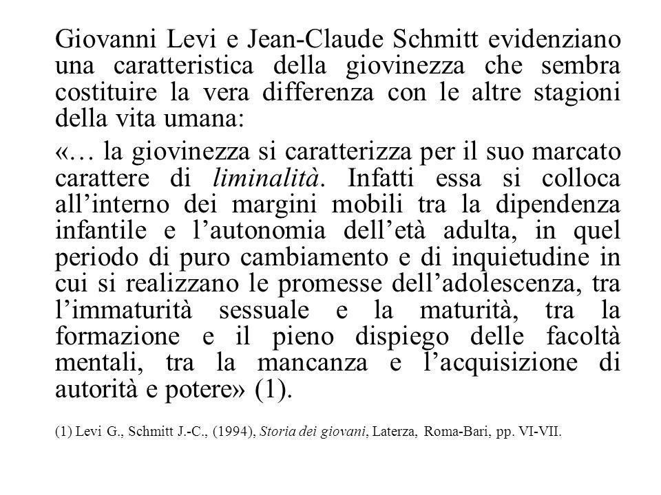 Giovanni Levi e Jean-Claude Schmitt evidenziano una caratteristica della giovinezza che sembra costituire la vera differenza con le altre stagioni della vita umana: