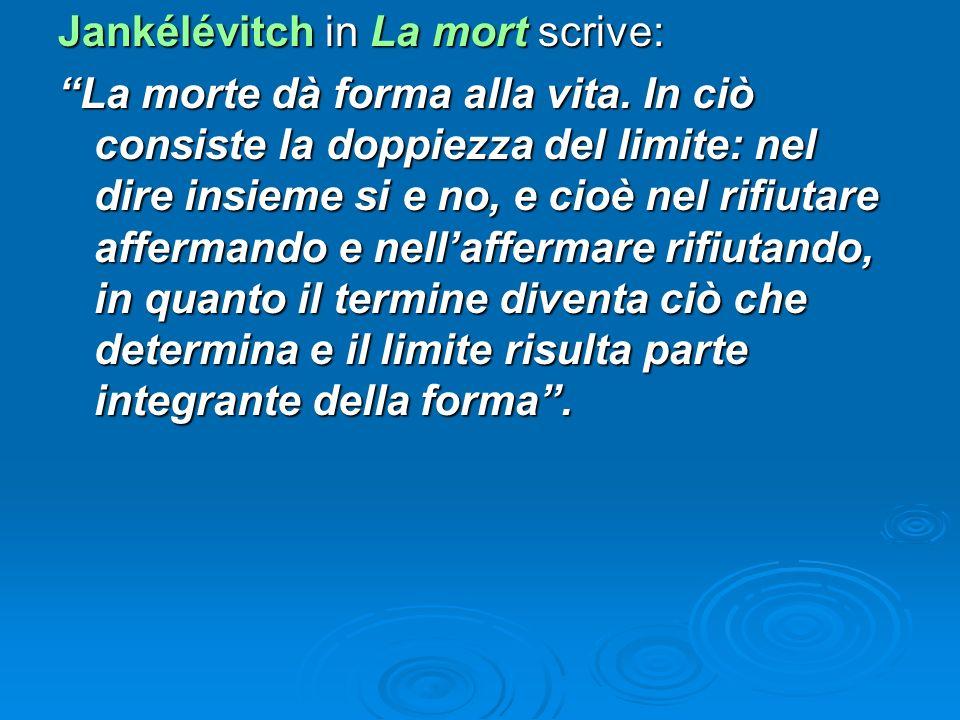 Jankélévitch in La mort scrive: