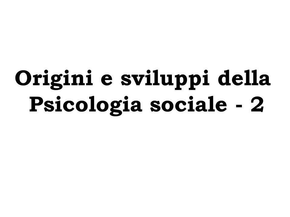 Origini e sviluppi della Psicologia sociale - 2