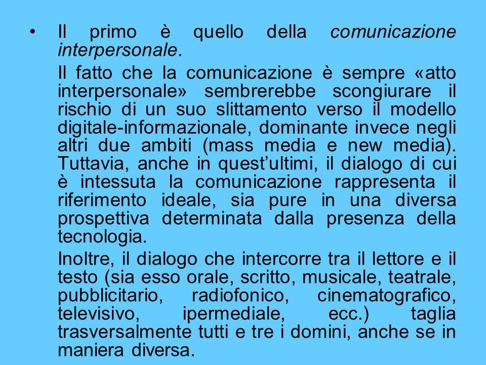 Il primo è quello della comunicazione interpersonale.