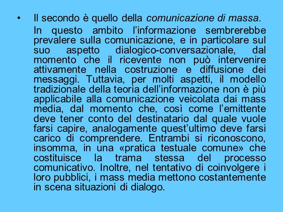 Il secondo è quello della comunicazione di massa.