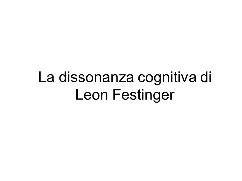 La dissonanza cognitiva di Leon Festinger