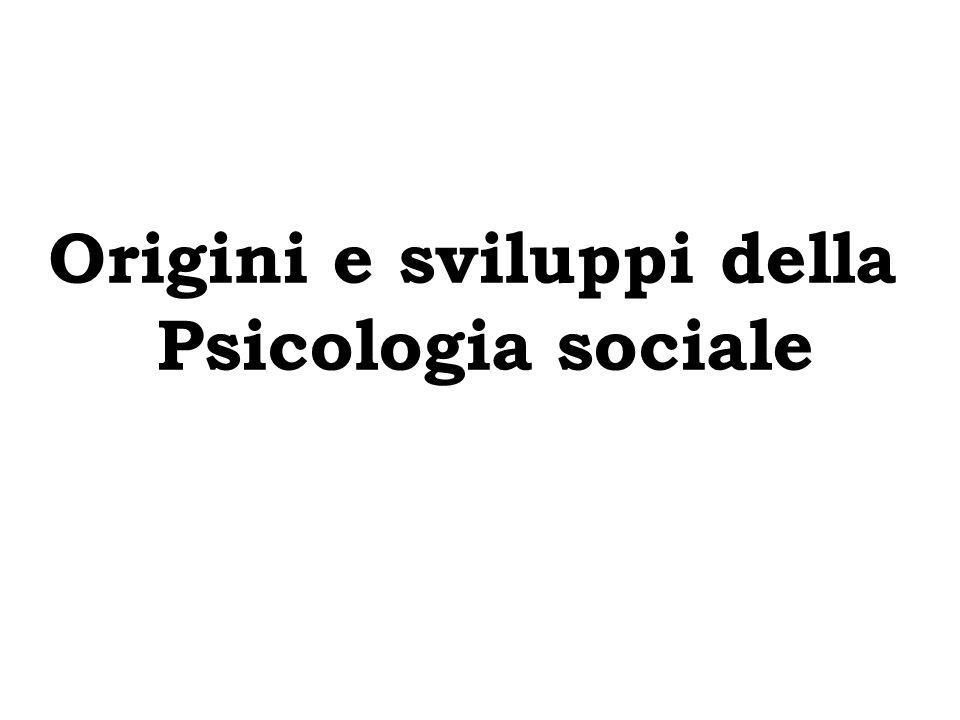 Origini e sviluppi della Psicologia sociale