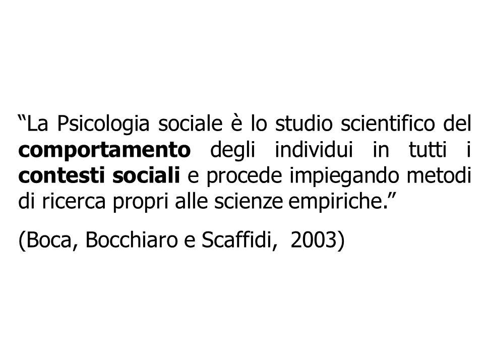 La Psicologia sociale è lo studio scientifico del comportamento degli individui in tutti i contesti sociali e procede impiegando metodi di ricerca propri alle scienze empiriche.