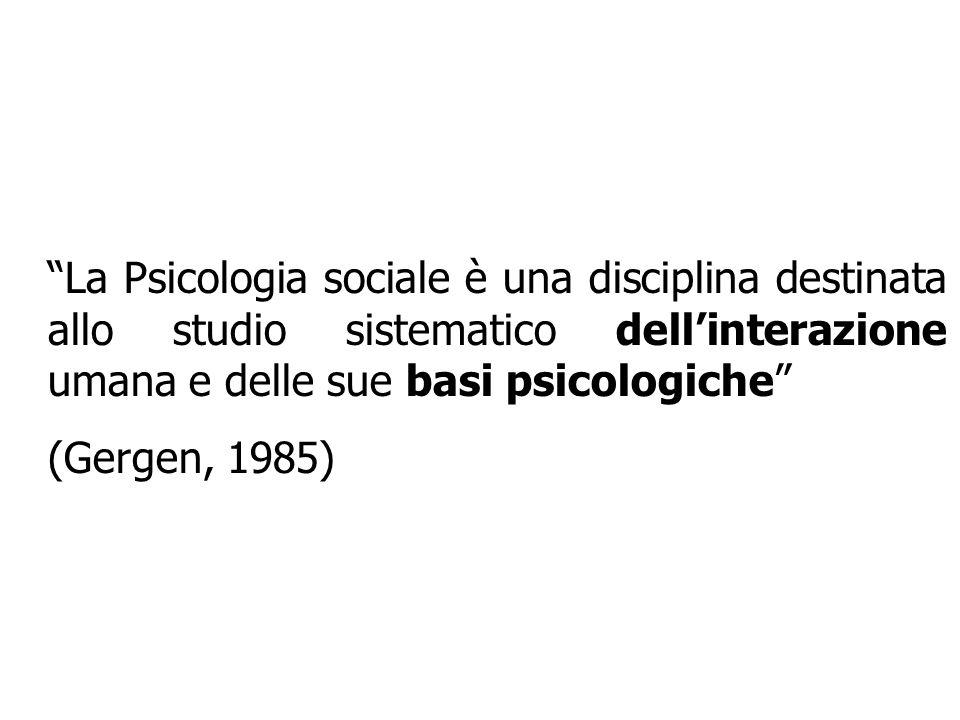 La Psicologia sociale è una disciplina destinata allo studio sistematico dell'interazione umana e delle sue basi psicologiche